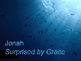 Jonah - Surprised by Grace
